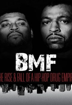 BMF: The Rise and Fall of a Hip-Hop Drug Empire