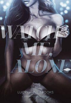 Watch Me, Alone