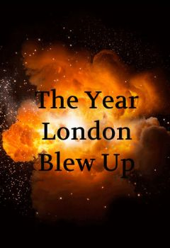 The Year London Blew Up: 1974