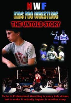 NWF Kids Pro Wrestling: The Untold Story