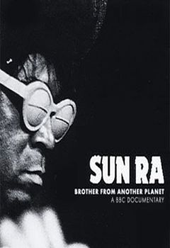 Sun Ra: The Brother from Another Planet