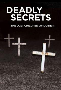 Deadly Secrets: The Lost Children of Dozier